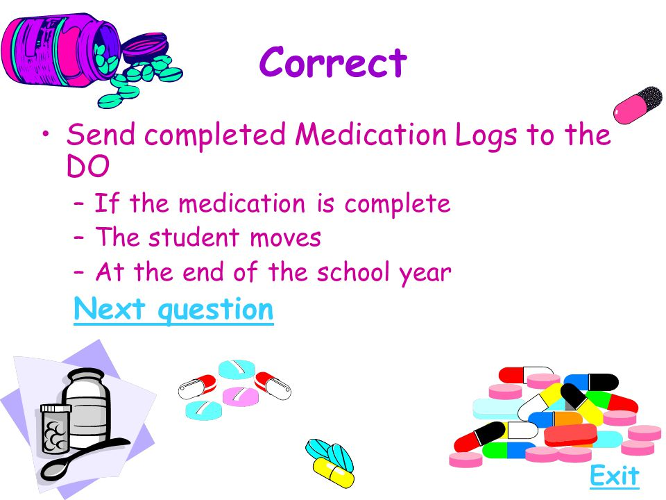 Correct Send completed Medication Logs to the DO Next question