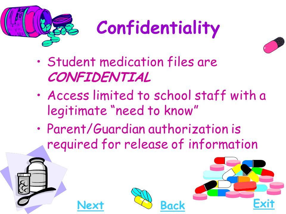 Confidentiality Student medication files are CONFIDENTIAL