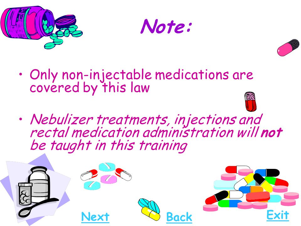 Note: Only non-injectable medications are covered by this law