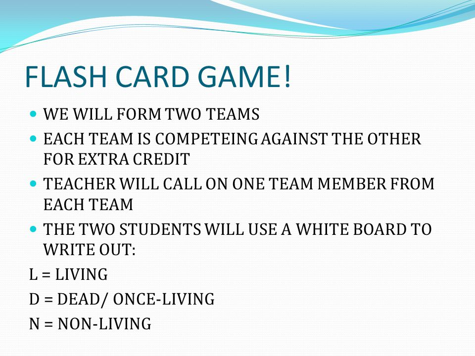 FLASH CARD GAME! WE WILL FORM TWO TEAMS