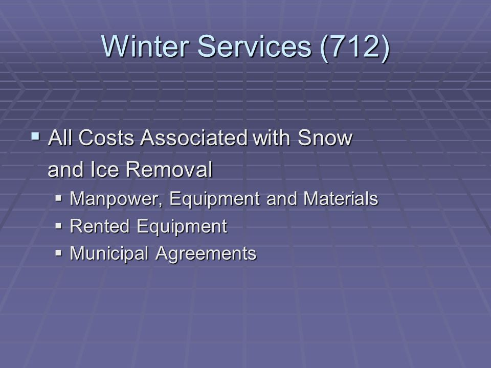 Winter Services (712) All Costs Associated with Snow and Ice Removal