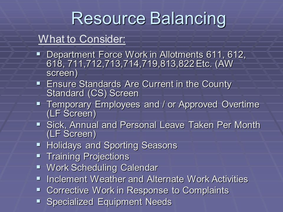 Resource Balancing What to Consider: