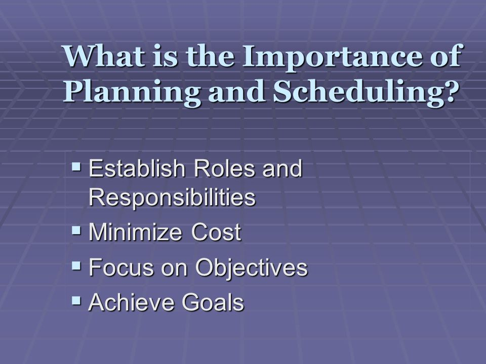 What is the Importance of Planning and Scheduling