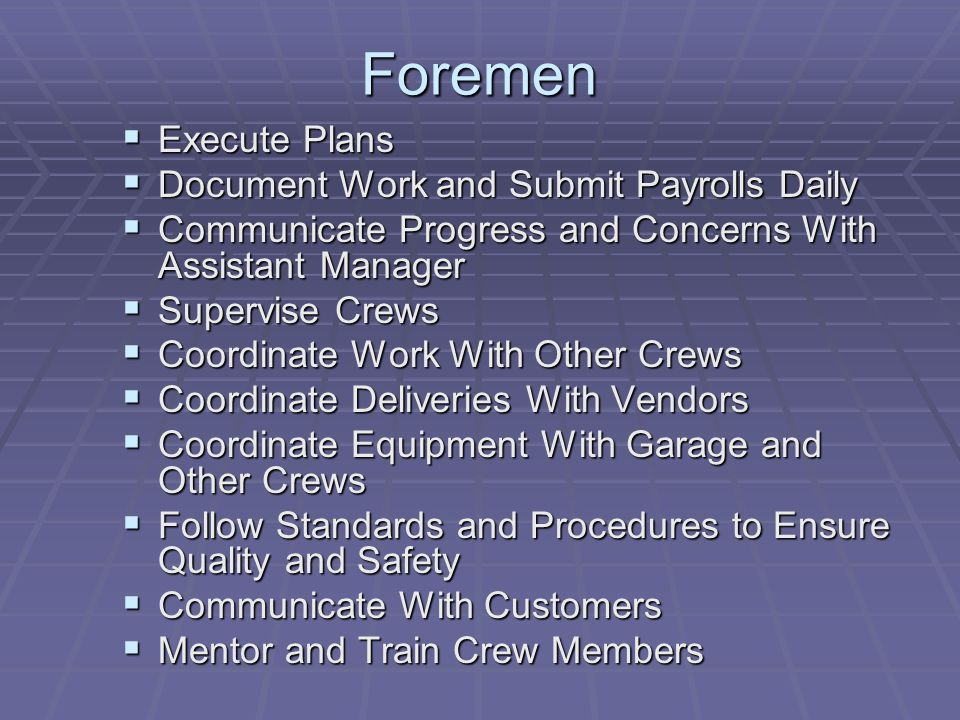Foremen Execute Plans Document Work and Submit Payrolls Daily