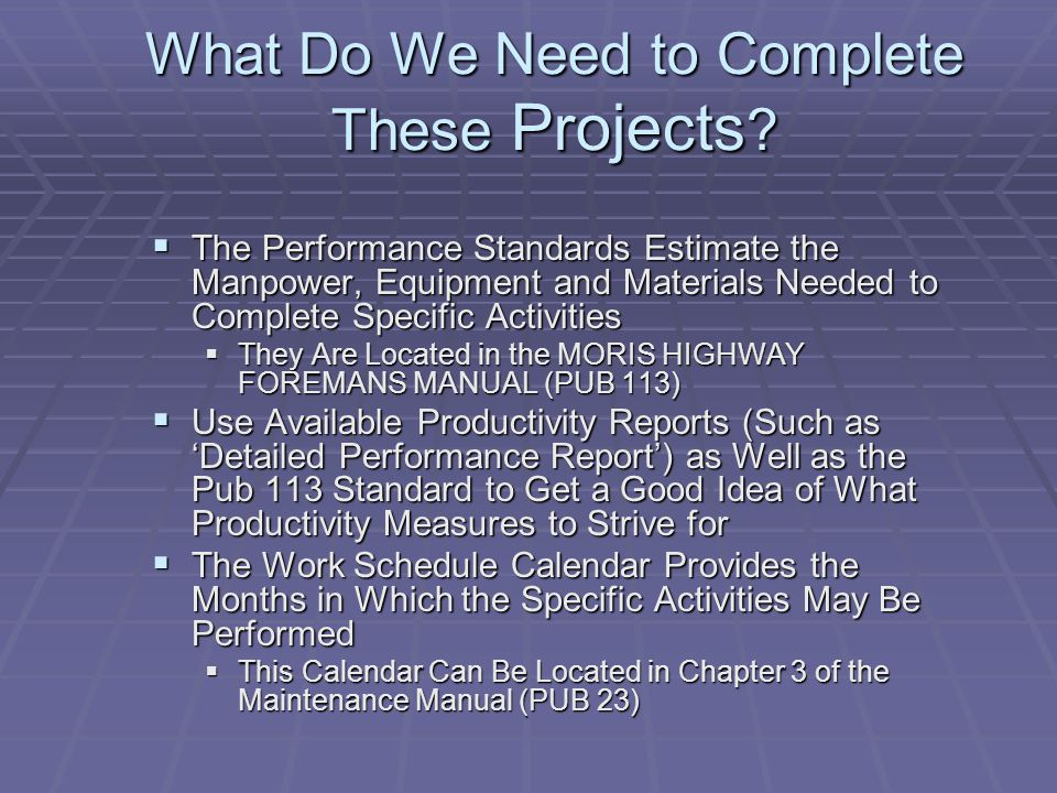 What Do We Need to Complete These Projects