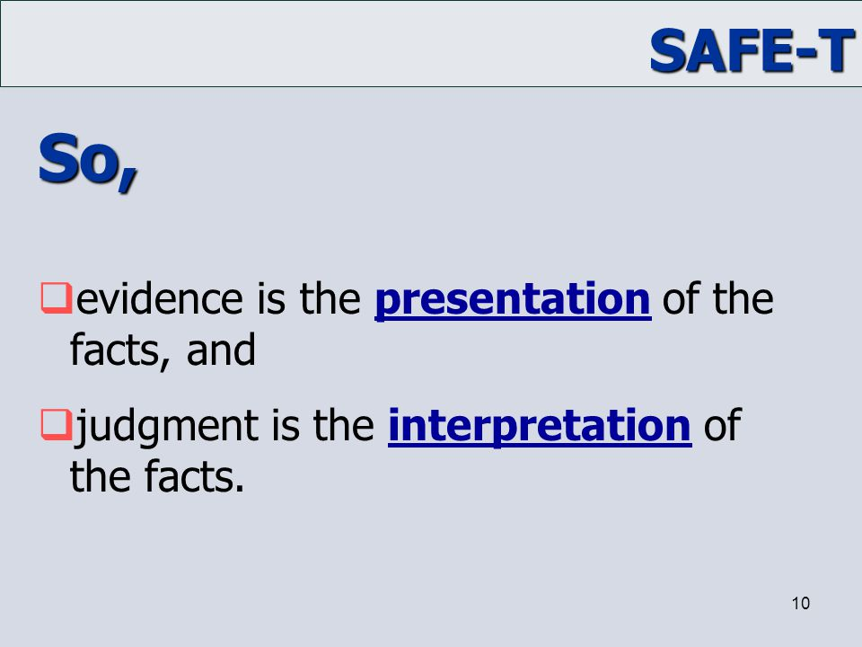 So, evidence is the presentation of the facts, and