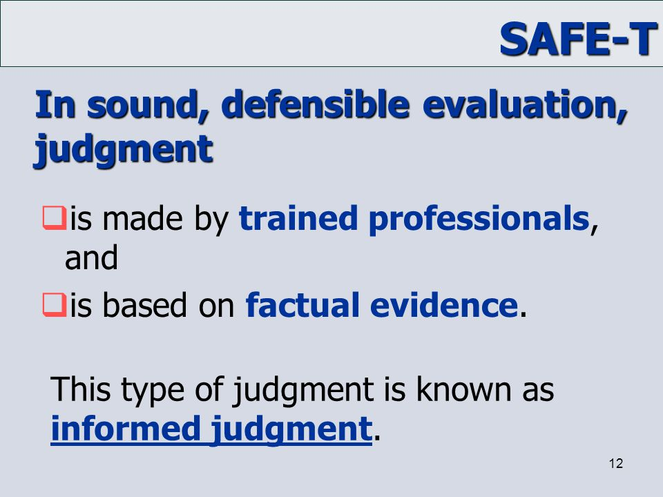 In sound, defensible evaluation, judgment