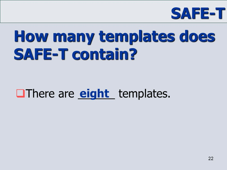 How many templates does SAFE-T contain