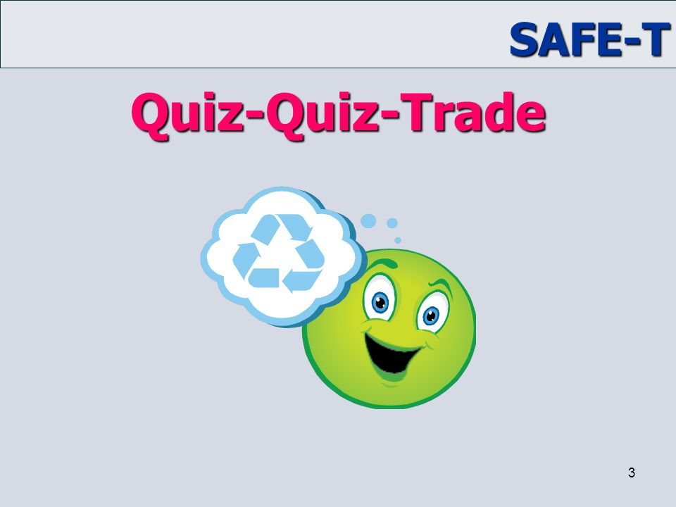 Quiz-Quiz-Trade Trainer Notes: ACTIVITY: Quiz-Quiz-Trade