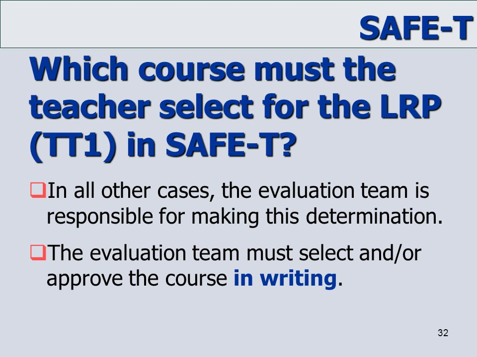 Which course must the teacher select for the LRP (TT1) in SAFE-T