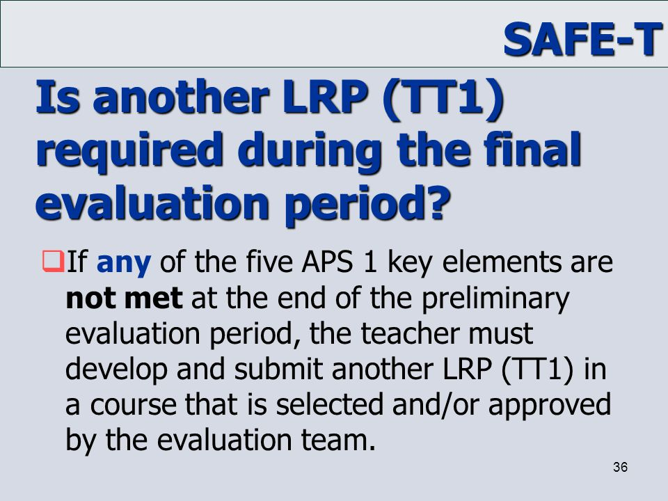 Is another LRP (TT1) required during the final evaluation period