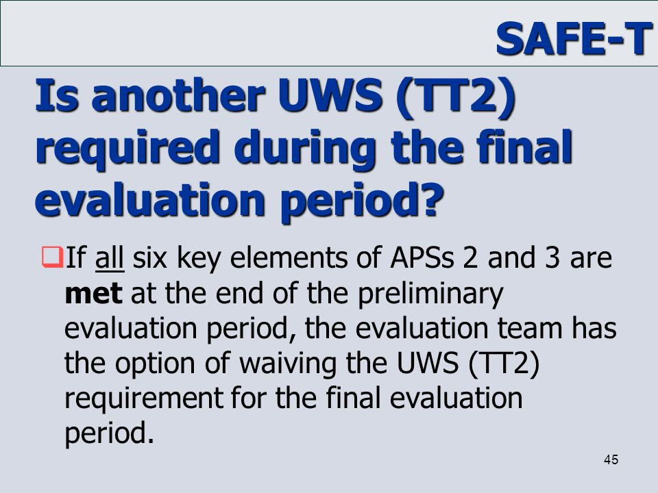 Is another UWS (TT2) required during the final evaluation period