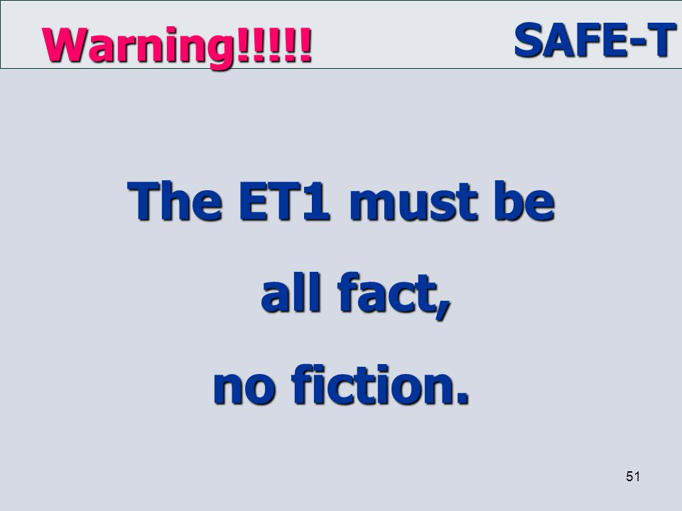 The ET1 must be all fact, no fiction.