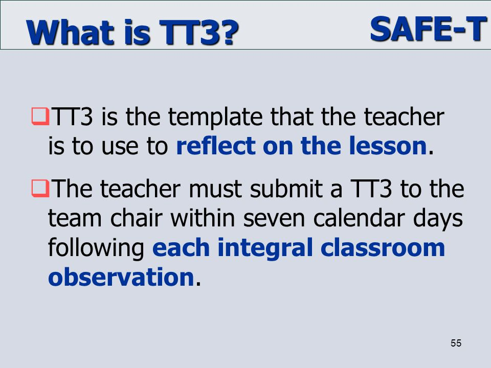What is TT3 TT3 is the template that the teacher is to use to reflect on the lesson.