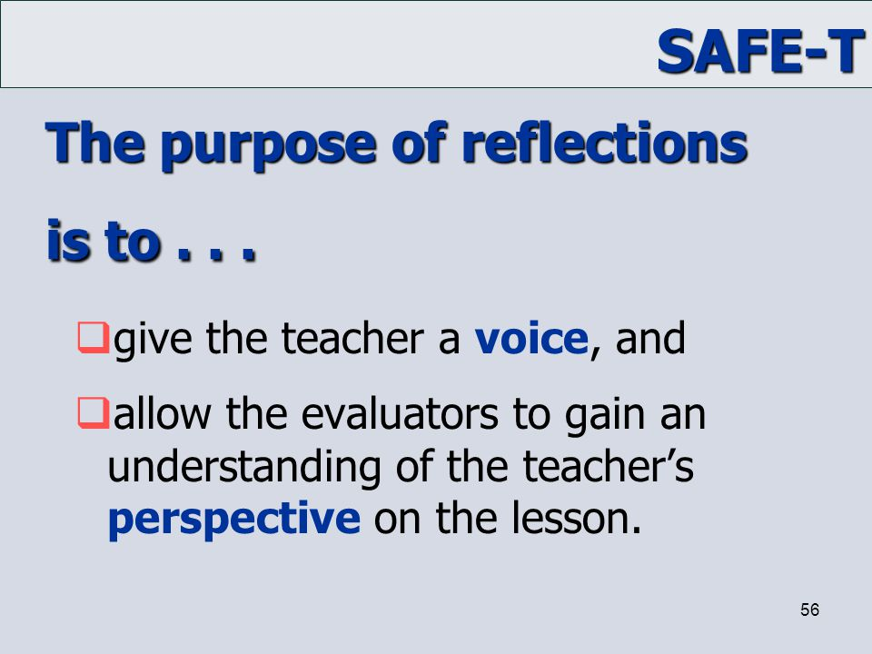 The purpose of reflections is to . . .