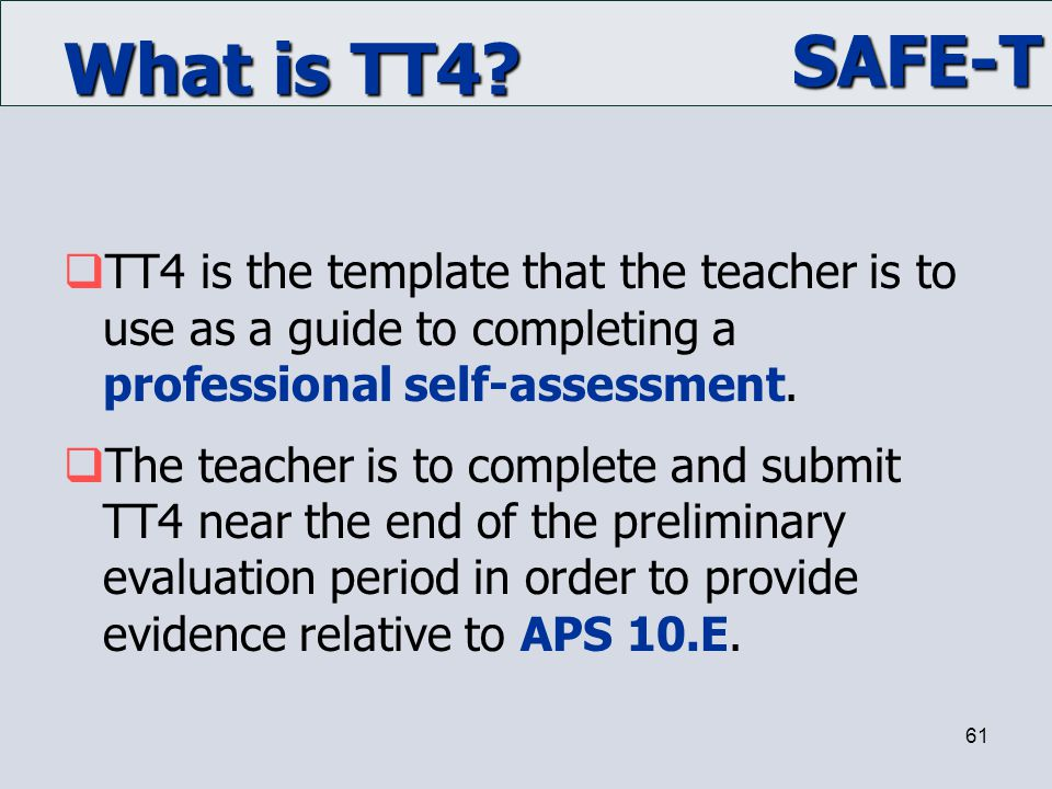 What is TT4 TT4 is the template that the teacher is to use as a guide to completing a professional self-assessment.