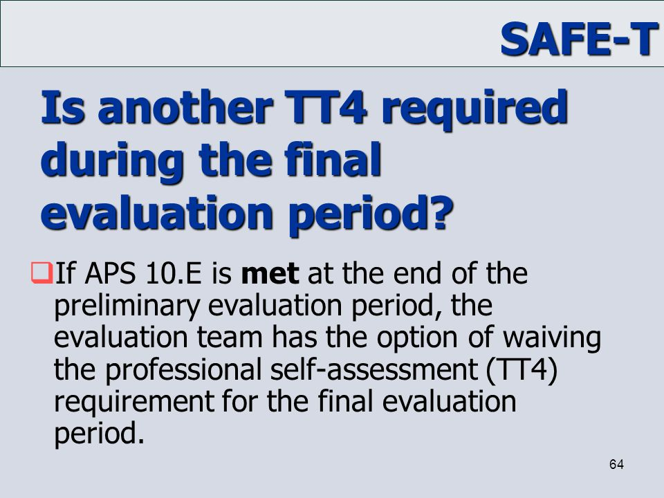 Is another TT4 required during the final evaluation period