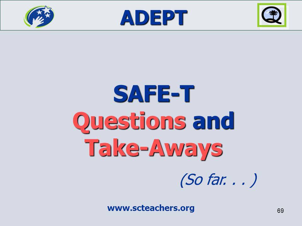 SAFE-T Questions and Take-Aways