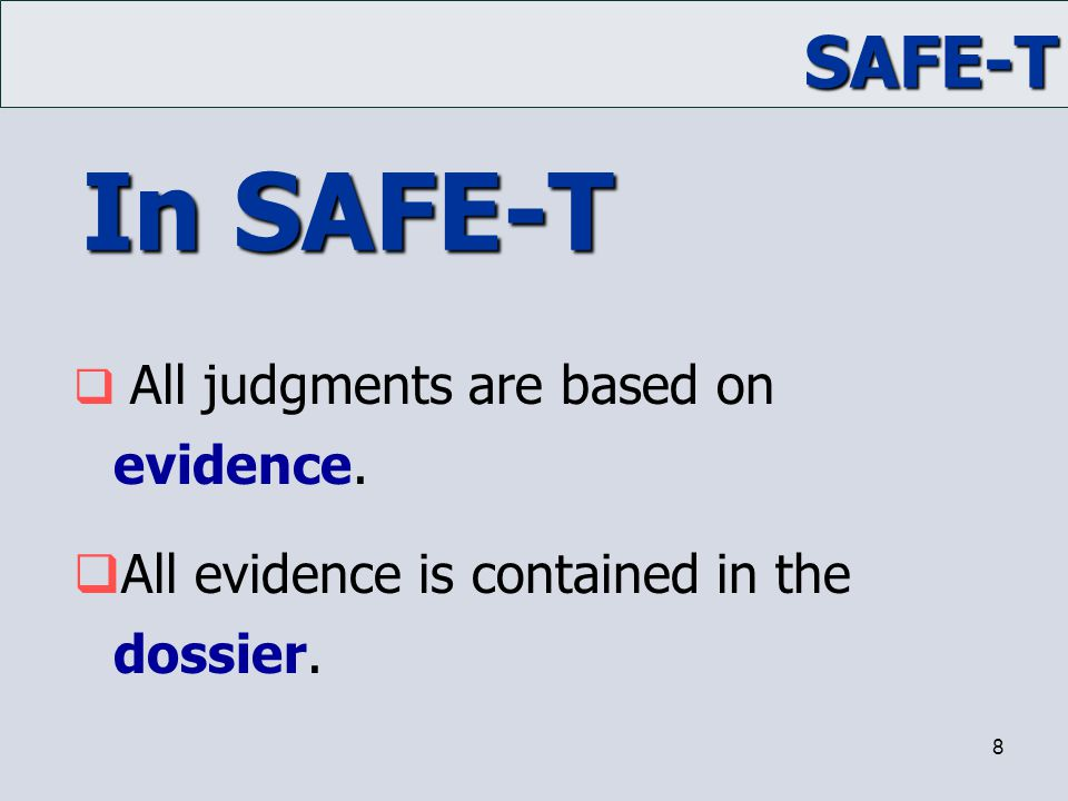 In SAFE-T All evidence is contained in the dossier.