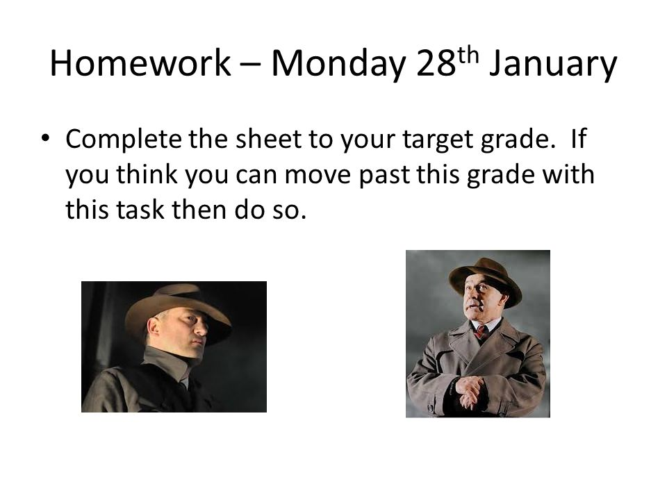 Homework – Monday 28th January