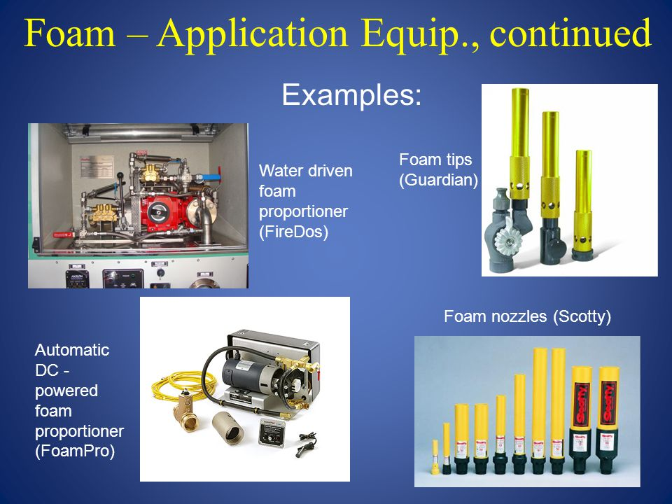 Foam – Application Equip., continued