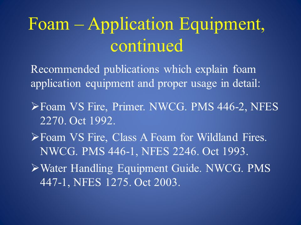 Foam – Application Equipment, continued