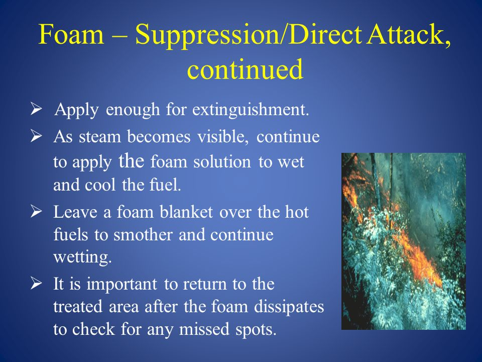 Foam – Suppression/Direct Attack, continued