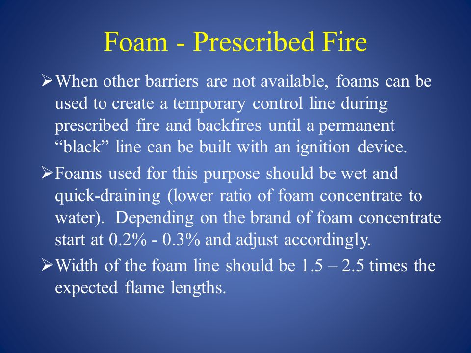 Foam - Prescribed Fire