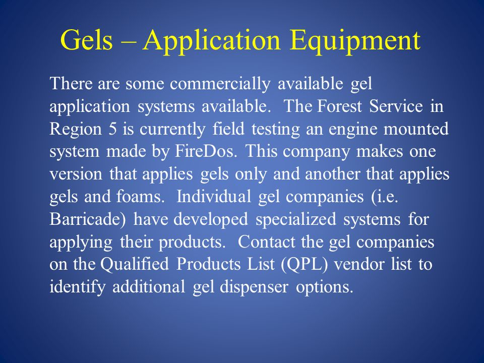 Gels – Application Equipment