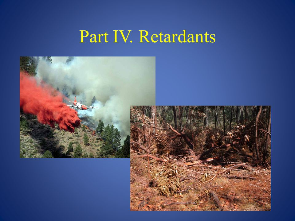 Part IV. Retardants