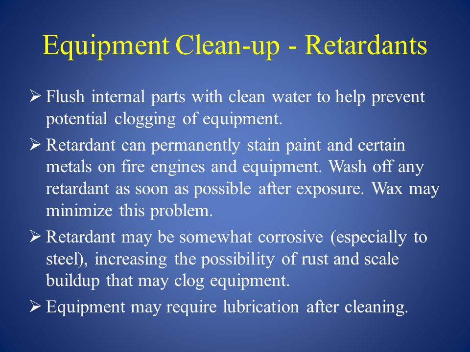 Equipment Clean-up - Retardants