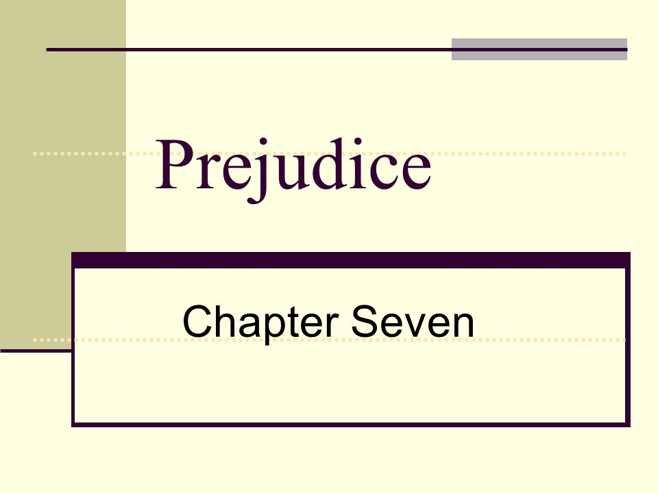 Prejudice Chapter Seven