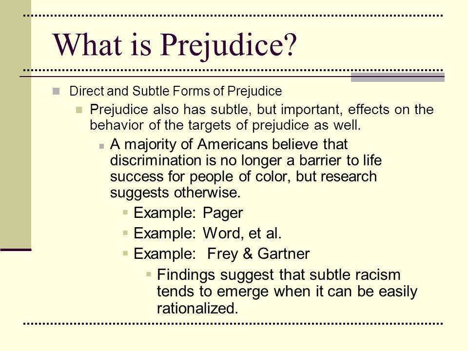 What is Prejudice Example: Pager Example: Word, et al.