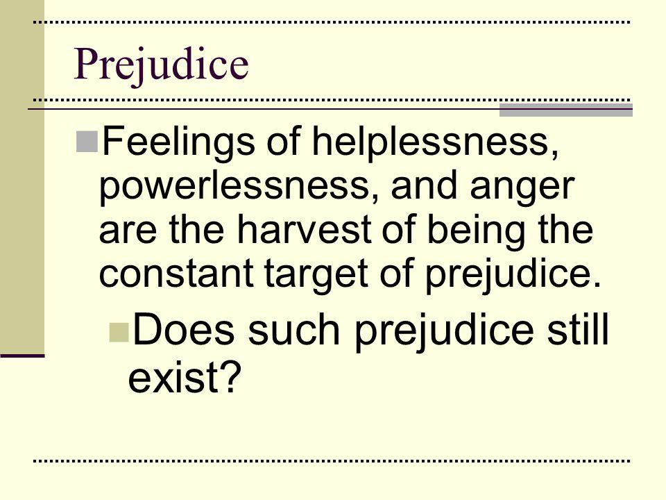 Prejudice Does such prejudice still exist