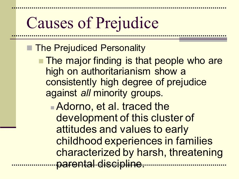 the development of prejudice What is the major reason for the development of prejudice prejudice develops as a result of learning factor related to the development of prejudice.