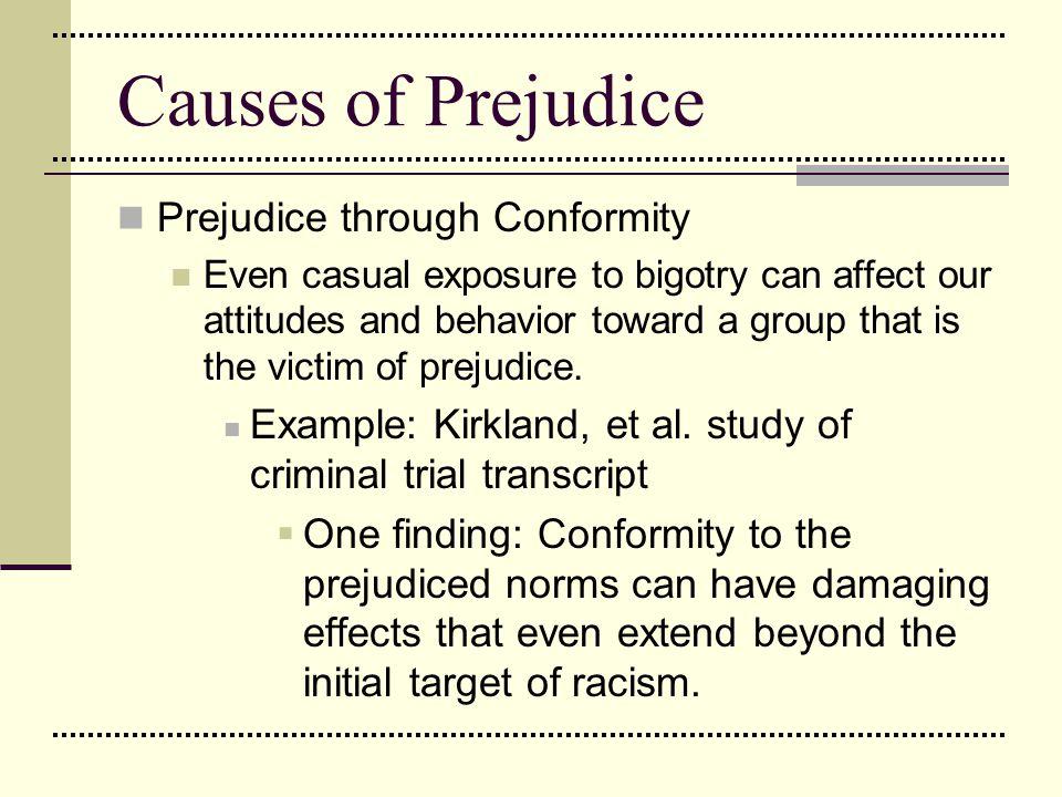 Causes of Prejudice Prejudice through Conformity