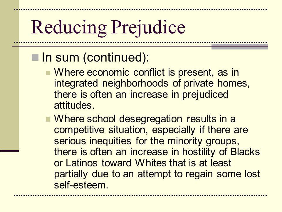 Reducing Prejudice In sum (continued):