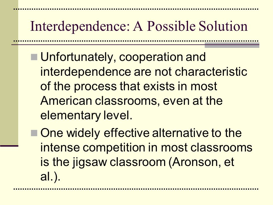 Interdependence: A Possible Solution
