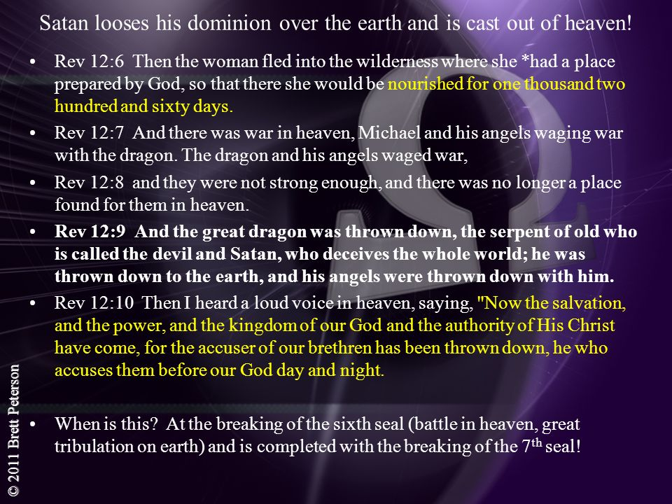 Satan looses his dominion over the earth and is cast out of heaven!