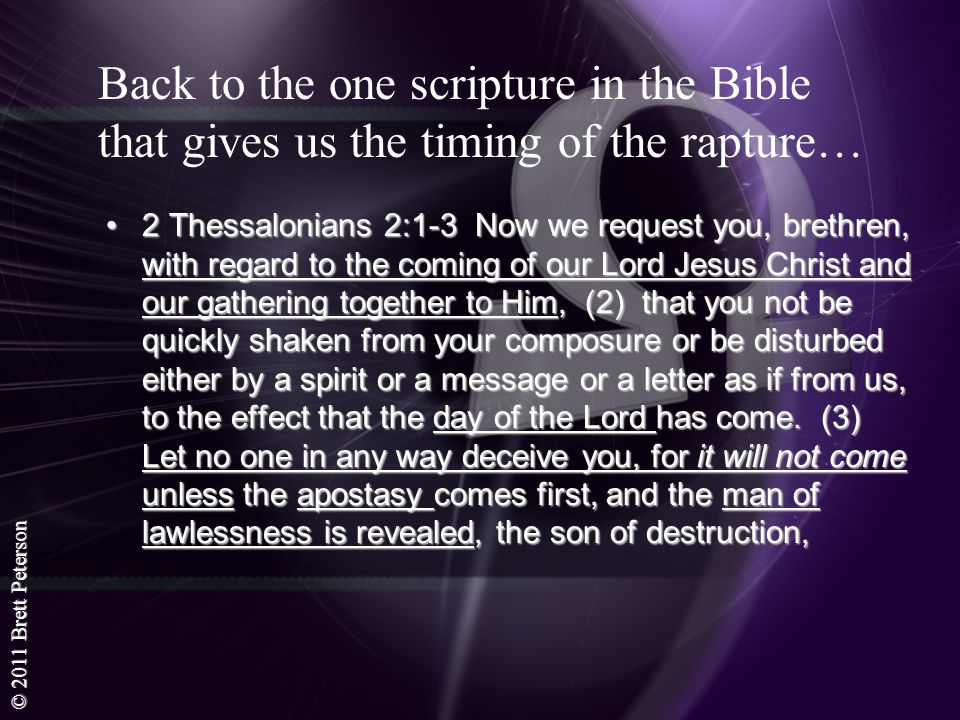 Back to the one scripture in the Bible that gives us the timing of the rapture…