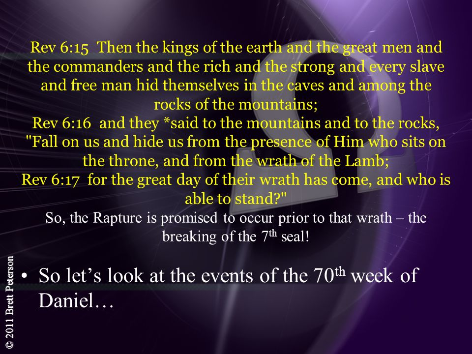 So let's look at the events of the 70th week of Daniel…