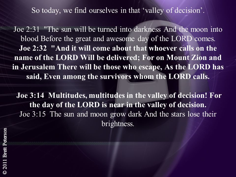 So today, we find ourselves in that 'valley of decision'