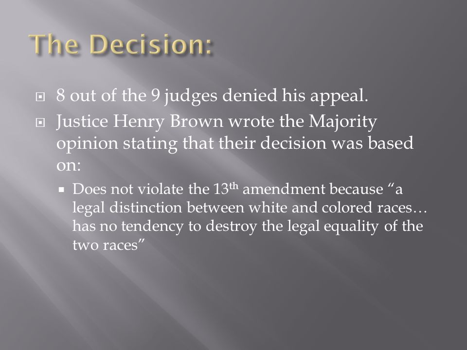 The Decision: 8 out of the 9 judges denied his appeal.