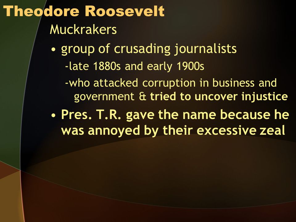 Theodore Roosevelt Muckrakers group of crusading journalists