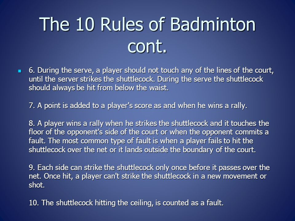 The 10 Rules of Badminton cont.