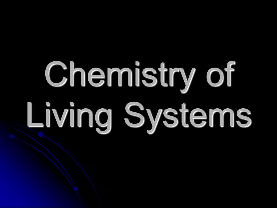 Chemistry of Living Systems