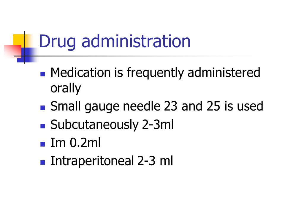 Drug administration Medication is frequently administered orally