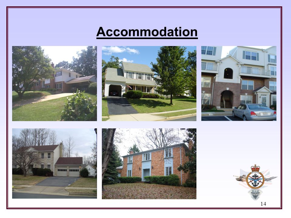 Accommodation Moving onto accommodation you will see that there is quite a diversity of accommodation types that personnel occupy in the USA.