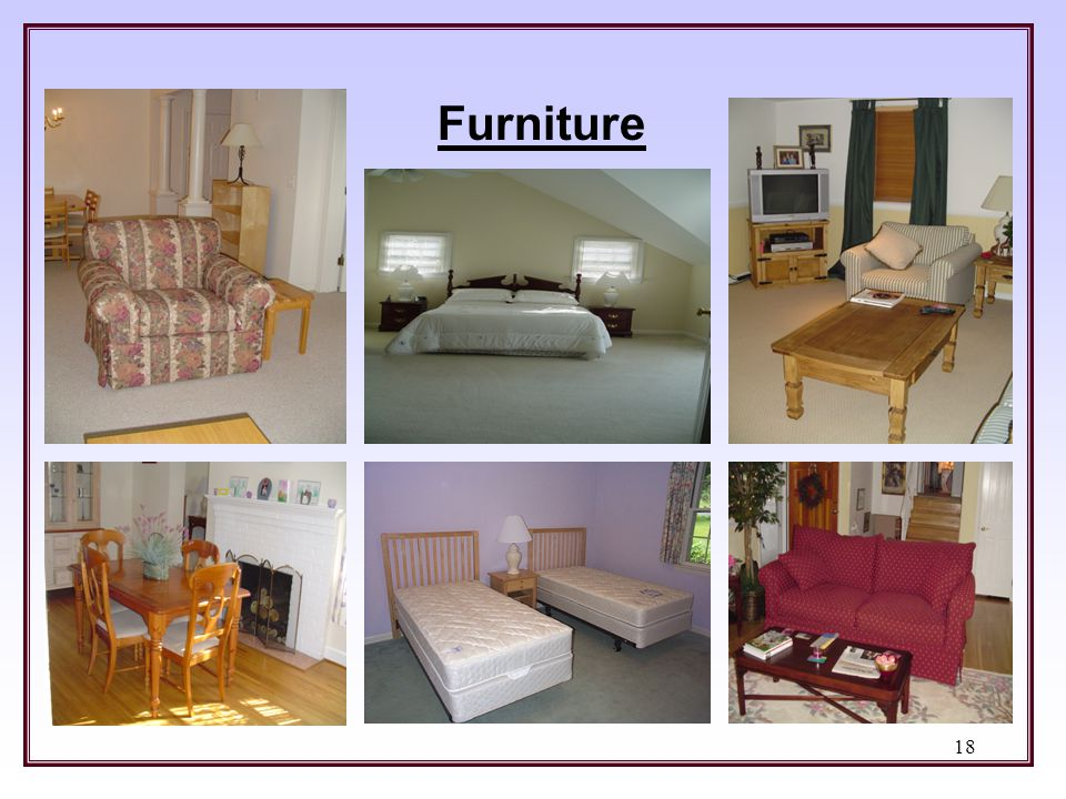 Furniture If anything is broken or needs replacement spk to Susan Wood.