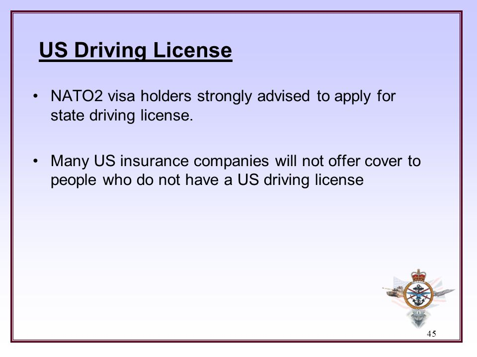 US Driving License NATO2 visa holders strongly advised to apply for state driving license.